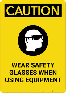 Caution: PPE Wear Safety Glasses When Using Equipment - Portrait Wall Sign