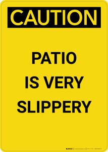 Caution: Patio is Very Slippery - Portrait Wall Sign
