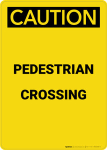 Caution: Pedestrian Crossing - Portrait Wall Sign