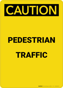 Caution: Pedestrian Traffic - Portrait Wall Sign