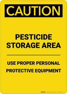Caution: Pesticide Storage Area use PPE - Portrait Wall Sign
