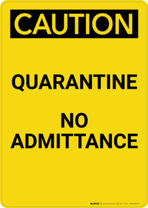 Caution: Quarantine No Admittance - Portrait Wall Sign