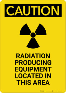 Caution: Radiation Producing Equipment - Portrait Wall Sign