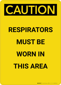 Caution: Respirators Must be Worn in This Area - Portrait Wall Sign
