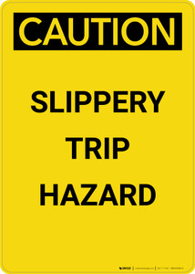 Caution: Slippery Trip Hazard - Portrait Wall Sign
