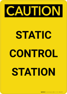 Caution: Static Control Station - Portrait Wall Sign
