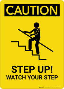 Caution: Step Up Watch Your Step - Portrait Wall Sign