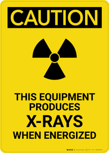 Caution: This Equipment Produces X Rays - Portrait Wall Sign