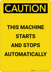 Caution: This Machine Starts and Stops Automatically - Portrait Wall Sign