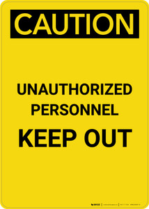Caution: Unauthorized Personnel Keep Out - Portrait Wall Sign