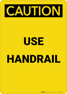 Caution: Use Handrail - Portrait Wall Sign