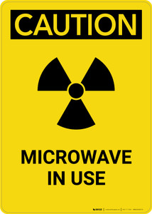Caution: Warning Microwave In Use Radiation - Portrait Wall Sign