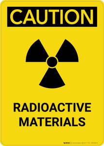 Caution: Warning Radioactive Materials - Portrait Wall Sign