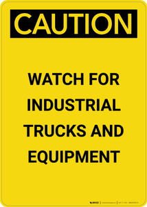 Caution: Watch For Industrial Trucks And Equipment - Portrait Wall Sign