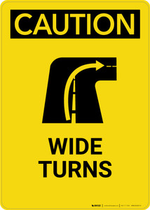 Caution: Wide Turns - Portrait Wall Sign