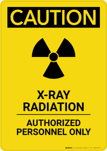 Caution: X-Ray Radiation Authorized Personnel Only - Portrait Wall Sign