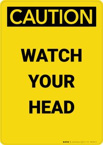 Caution: Watch Your Head Yellow - Portrait Wall Sign
