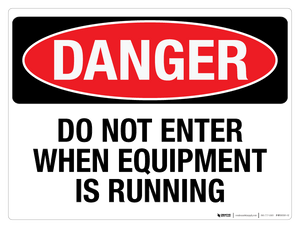 Danger: Do Not Enter When Equipment is Running