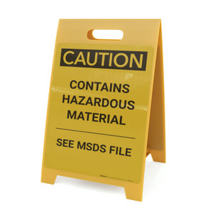 Caution: Contains Hazardous Material See MSDS - A-Frame Sign