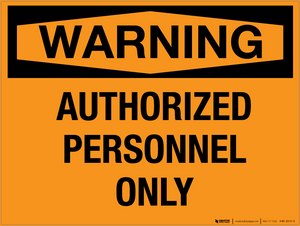 Warning: Authorized Personnel Only - Wall Sign
