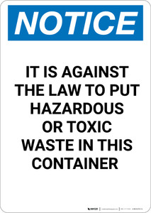 Notice: Against The Law To Put Hazardous or Toxic Waste In Container - Portrait Wall Sign