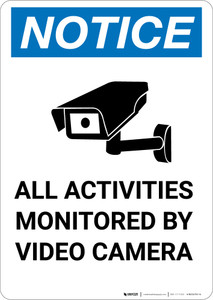 Notice: All Activities Monitored by Video Camera - Portrait Wall Sign