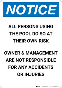 Notice: All Persons Using Pool At Own Risk Owner Management Not Responsible - Portrait Wall Sign