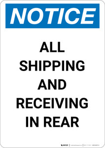 Notice: All Shipping and Receiving In Rear - Portrait Wall Sign