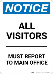 Notice: All Visitors Must Report To Main Office - Portrait Wall Sign
