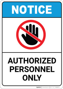 Notice: Authorized Personnel Hand Prohibition Icon ANSI - Portrait Wall Sign