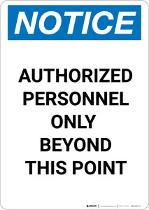 Notice: Authorized Personnel Only Beyond This Point - Portrait Wall Sign