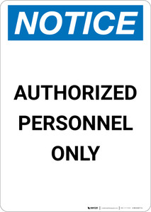 Notice: Authorized Personnel Only Wall Sign - Portrait Wall Sign