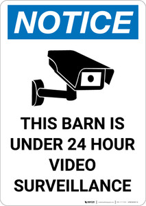 Notice: Barn Is Under 24 Hour Video Surveillance with Icon - Portrait Wall Sign