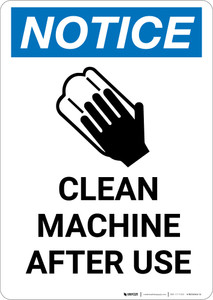 Notice: Clean Machine After Use - Portrait Wall Sign