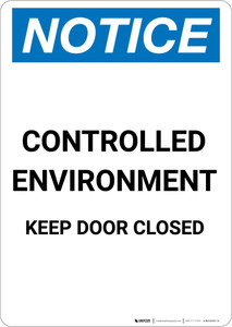 Notice: Controlled Environment Keep Door Closed - Portrait Wall Sign