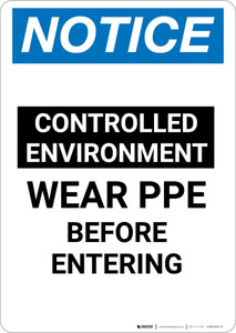 Notice: Controlled Environment Wear PPE Before Entering - Portrait Wall Sign
