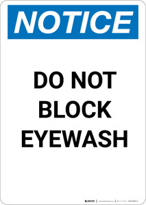 Notice: Do Not Block Eyewash - Portrait Wall Sign
