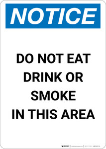 Notice: Do Not Eat Drink Or Smoke In this Area - Portrait Wall Sign