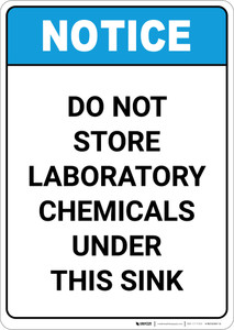 Notice: Do Not Store Laboratory Chemicals Under Sink ANSI - Portrait Wall Sign