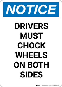 Notice: Drivers Must Chock Wheels On Both Sides - Portrait Wall Sign