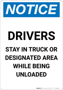 Notice: Drivers Stay In Truck Or Designated Area - Portrait Wall Sign