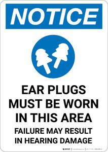 Notice: Ear Plugs Must Be Worn In This Area with Icon - Portrait Wall Sign
