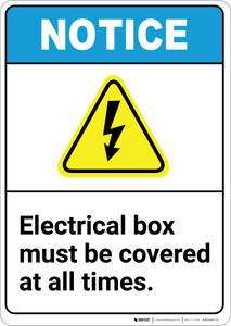 Notice: Electrical Box Must Be Covered at All Times with Icon ANSI - Portrait Wall Sign