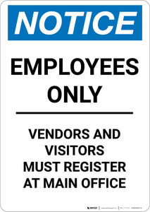 Notice: Employees Only - Vendors and Visitors Must Register at Main Office - Portrait Wall Sign