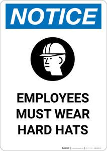 Notice: Employees Must Wear Hard Hats - Portrait Wall Sign