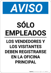 Notice: Employees Only - Visitors Vendors Register Main Office Spanish - Portrait Wall Sign