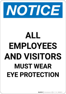 Notice: Employees and Visitors Must Wear Eye Protection - Portrait Wall Sign