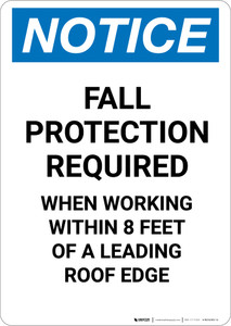 Notice: Fall Protection Required When Working Within Roof Ledge - Portrait Wall Sign