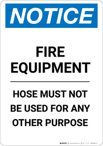 Notice: Fire Equipment Hose Must Not Be Used For Any Other Purpose - Portrait Wall Sign