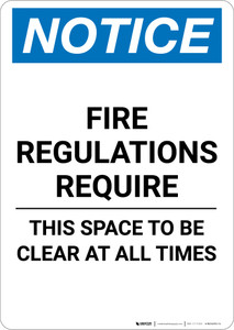 Notice: Fire Regulations Require This Space To Be Clear At All Times - Portrait Wall Sign